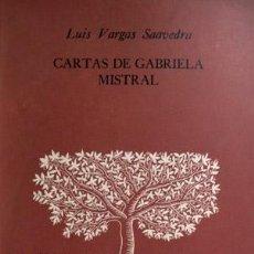 Libros de segunda mano: VARGAS SAAVEDRA, LUIS. CARTAS DE GABRIELA MISTRAL (A JAIME EYZAGUIRRE). 1970.. Lote 89163020