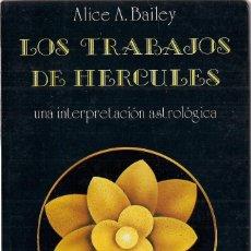 Libros de segunda mano: ALICE A. BAILEY : LOS TRABAJOS DE HÉRCULES (UNA INTERPRETACIÓN ASTROLÓGICA). LUIS CÁRCAMO ED, 1983 . Lote 143414240