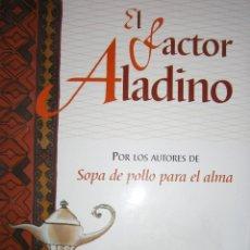 Libros de segunda mano: EL FACTOR ALADINO JACK CANFIELD MARK VICTOR HANSEN EDICIONES B 1 EDICION 1998. Lote 139913178
