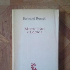 Libros de segunda mano: BERTRAND RUSSELL - MISTICISMO Y LÓGICA. Lote 89234808