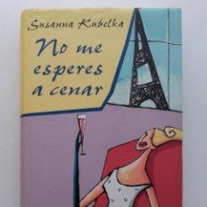Libros de segunda mano: NO ME ESPERES A CENAR - SUSANNA KUBELKA - CIRCULO DE LECTORES. Lote 89271764
