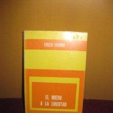Libros de segunda mano: EL MIEDO A LA LIBERTAD. ERICH FROMM . EDITORIAL PAIDOS 1977. Lote 89276752