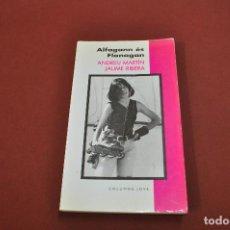 Libros de segunda mano: ALFAGANN ÉS FLANAGAN - ANDREU MARTÍN I JAUME RIBERA - COLUMNA JOVE - JUB. Lote 89281136