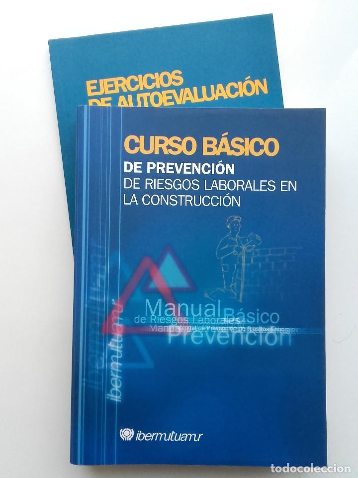 CURSO BÁSICO DE PREVENCIÓN DE RIESGOS LABORALES EN LA CONSTRUCCIÓN + EJERCICIOS - IBERMUTUAMUR (Libros de Segunda Mano - Ciencias, Manuales y Oficios - Otros)