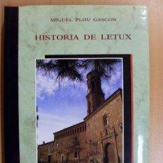 Libros de segunda mano: HISTORIA DE LETUX / MIGUEL PLOU GASCON / 1989. Lote 89286236