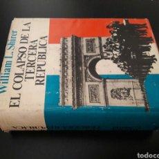 Libros de segunda mano: EL COLAPSO DE LA TERCERA REPUBLICA WILLIAM SHIRER. Lote 89342675