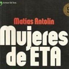 Libros de segunda mano: MUJERES DE ETA – PIEL DE SERPIENTE – MATIAS ANTOLIN. Lote 89354808