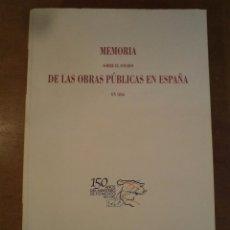 Libros de segunda mano: MEMORIA SOBRE EL ESTADO DE LAS OBRAS PÚBLICAS EN ESPAÑA EN 1856. FACSIMIL MINISTERIO DE FOMENTO 2001. Lote 89376280
