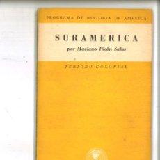Libros de segunda mano: SURAMÉRICA. PERIODO COLONIAL. MARIANO PICÓN SALAS. Lote 89381120