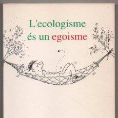 Libros de segunda mano: L´ECOLOGISME ES UN EGOISME - JOSEP M. ESPINAS - EN CATALAN *. Lote 89386708