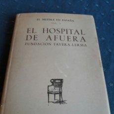 Libros de segunda mano: EL MUEBLE EN ESPAÑA 5. EL HOSPITAL DE AFUERA. FUNDACIÓN TAVERA-LERMA. AFRODISIO AGUADO. LIBRO.. Lote 89422819