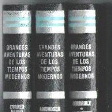 Libros de segunda mano: GRANDES AVENTURAS DE LOS TIEMPOS MODERNOS. DEL POLO A LA LUNA. TRES TOMOS.. Lote 89480092