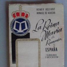 Gebrauchte Bücher - LA REINA MARÍA DE RUMANÍA Y ESPAÑA / Henry Helfant - Manuel de Heredia / 1940 - 89481032