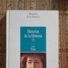 Libros de segunda mano: HISTORIAS DE LA HISTORIA I - CARLOS FISAS. Lote 89515112