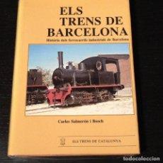 Libros de segunda mano: ELS TRENS DE BARCELONA - FERROCARRILS INDUSTRIALS - SALMERON - TREN TRENES VIA RENFE. Lote 89519540