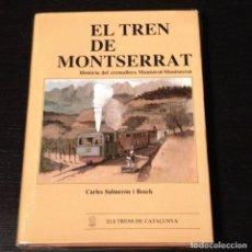 Libros de segunda mano: ELS TRENS DE MONTSERRAT- EL CREMALLERA MONISTROL MONTSERRAT - SALMERON - TREN TRENES VIA RENFE. Lote 89519624