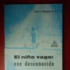 Libros de segunda mano: FOLLETOS ID EDITORIAL SAL TERRAE - 197 F - EL NIÑO VAGO: ESE DESCONOCIDO - 32 PAG. - 12 X 8,5 CM. Lote 230121360