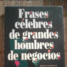 Libros de segunda mano: FRASES CÉLEBRES DE GRANDES HOMBRES DE NEGOCIOS - EUGENE WEBER. Lote 89569764