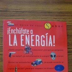 Libros de segunda mano: ENCHUFATE A LA ENERGIA. JORDI SIERRA I FABRA, I. FERNANDEZ BAYO, A. CALVO ROY....ED. SM. Lote 152349624