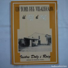 Libros de segunda mano: UN TOMB PEL VILADECANS DEL 1930 AL 1940 - ISIDRE DOLZ I ROIG - AJUNTAMENT DE VILADECANS - 1996. Lote 89612200