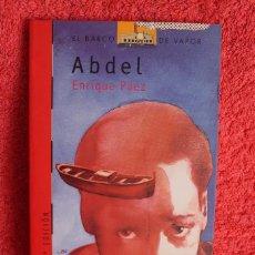 Libros de segunda mano: ABDEL-ENRIQUE PÁEZ- BARCO DE VAPOR. SM. Lote 89613004