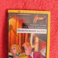 Libros de segunda mano: ESCRITO SOBRE LA PIEL - FERNANDO LALANA Y JOSÉ MARÍA ALMÁRCEGUI. Lote 89615584