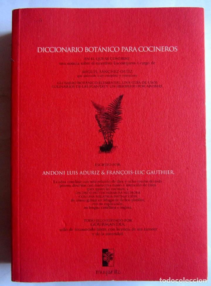 DICCIONARIO BOTANICO PARA COCINEROS. ANDONI LUIS ADURIZ Y FRANCOIS-LUC GAUTHIER. (Libros de Segunda Mano - Ciencias, Manuales y Oficios - Otros)