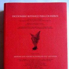 Libros de segunda mano: DICCIONARIO BOTANICO PARA COCINEROS. ANDONI LUIS ADURIZ Y FRANCOIS-LUC GAUTHIER.. Lote 89661080