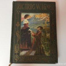 Libros de segunda mano: RICARDO WAGNER - LOS GRANDES HOMBRES (ILUSTRACIONES) EDITORIAL ARALUCE. Lote 89669964