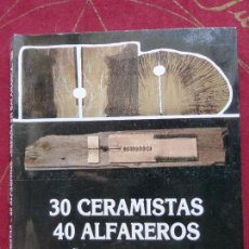 Libros de segunda mano: 30 CERAMISTAS 40 ALFAREROS. ESPAÑA EN SALAMANCA ´88 DIPUTACIÓN DE SALAMANCA. Lote 89676128