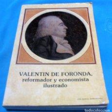 Libros de segunda mano: VALENTIN DE FORONDA, REFORMADOR Y ECONOMISTA ILUSTRADO. Lote 89704556