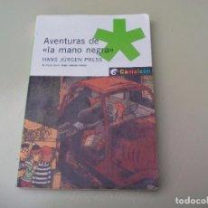 Libros de segunda mano: AVENTURAS DE LA MANO NEGRA. HANS JÜRGEN PRESS. CAMALEÓN Nº 3. PLANETA 2006. Lote 89723544