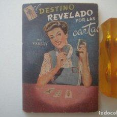 Libros de segunda mano: PROF. VADSKY. EL DESTINO REBELADO POR LAS CARTAS. 1959. PRIMERA EDICION. . Lote 89749508