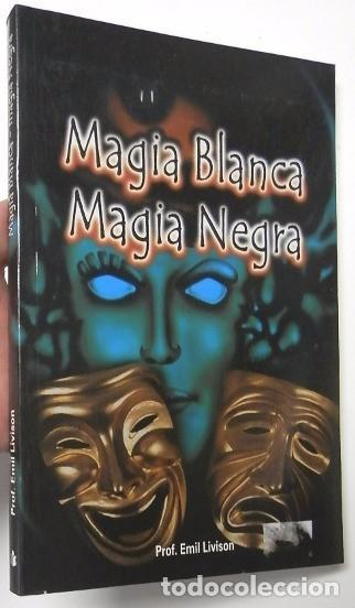 MAGIA BLANCA, MAGIA NEGRA - EMIL LIVISON (Libros de Segunda Mano - Parapsicología y Esoterismo - Otros)