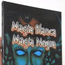 Libros de segunda mano: MAGIA BLANCA, MAGIA NEGRA - EMIL LIVISON. Lote 89750316