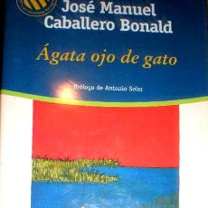 Libros de segunda mano: ÁGATA OJO DE GATO , JOSE MANUEL CABALLERO. Lote 89755560