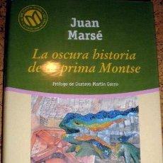 Libros de segunda mano: LA OSCURA HISTORIA DE LA PRIMA MONTSE - JUAN MARSE. Lote 89756704