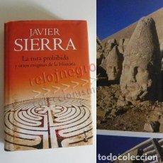 Libros de segunda mano: LA RUTA PROHIBIDA - LIBRO JAVIER SIERRA - MISTERIO ENIGMAS DE HISTORIA - ESOTERISMO HIPÓTESIS COLÓN. Lote 89767608