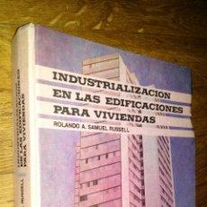 Libros de segunda mano: INDUSTRIALIZACION EN LAS EDIFICACIONES PARA VIVIENDAS / ROLANDO A. SAMUEL RUSSELL. Lote 89774216