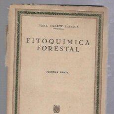 Libros de segunda mano: FITOQUIMICA FORESTAL. PRIMERA PARTE. JESUS UGARTE LAISECA. MADRID 1947. AÑO XVIII, Nº 37. Lote 89800520
