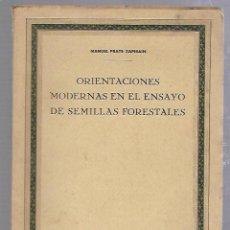 Libros de segunda mano: ORIENTACIONES MODERNAS EN EL ENSAYO DE SEMILLAS FORESTALES. MANUEL PRATS ZAPIRAIN. MADRID 1944. Lote 89800560
