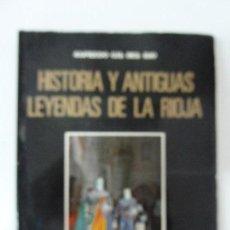 Libri di seconda mano: HISTORIA Y ANTIGUAS LEYENDAS DE LA RIOJA. ALFREDO GIL. Lote 89811308