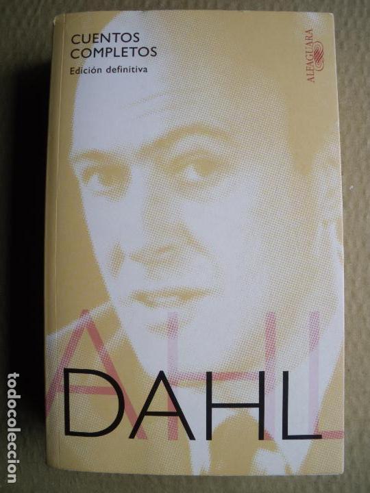 CUENTOS COMPLETOS. DAHL (Libros de Segunda Mano (posteriores a 1936) - Literatura - Otros)