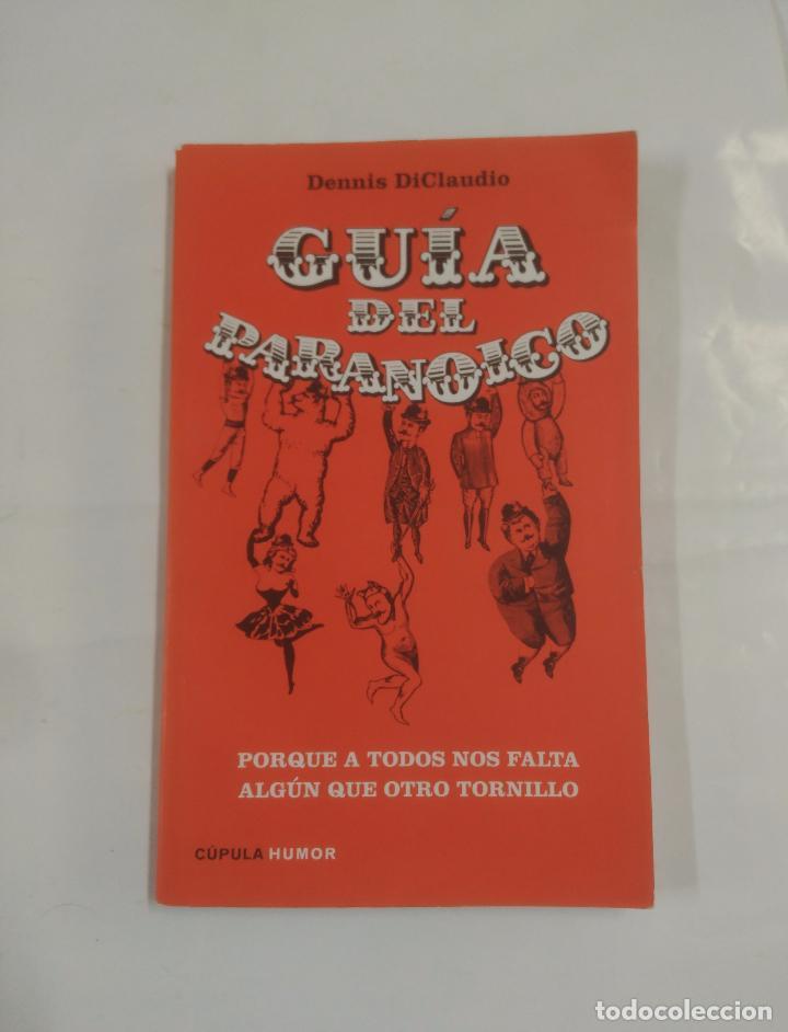 GUIA DEL PARANOICO. DENNIS DICLAUDIO. CUPULA HUMOR. TDK3 (Libros de Segunda Mano - Pensamiento - Otros)