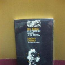 Second hand books - ELS PRIMERS HOMES A LA LLUNA. H.G. WELLS. EMPURIES. L'ODISSEA NARRATIVA PER A JOVES. - 89839324