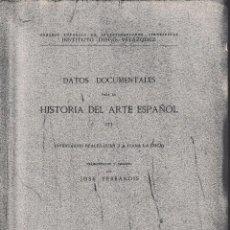 Libros de segunda mano: DATOS DOCUMENTALES PARA LA HISTORIA DEL ARTE ESPAÑOL III (J. FERRANDIS 1943) SIN USAR. Lote 230106630