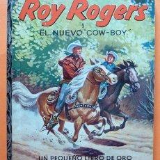 Libros de segunda mano: ROY ROGERS Y EL NUEVO COW BOY - UN PEQUEÑO LIBRO DE ORO Nº 12 - NOVARO - AÑOS 50 - NUEVO. Lote 89858316