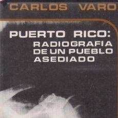 Libros de segunda mano: CARLOS VARIO. PUERTO RICO: RADIOGRAFÍA DE UN PUEBLO ASEDIADO. PUERTO RICO, 1973.. Lote 89859080