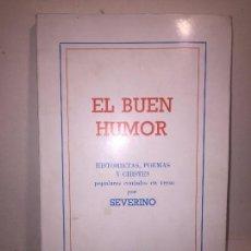 Libros de segunda mano: EL BUEN HUMOR SEVERINO, HISTORIETAS, POEMAS Y CHISTES. 1982 MADRID HUMOR ESPAÑOL. Lote 89874000