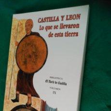 Libros de segunda mano: CASTILLA Y LEÓN - LO QUE SE LLEVARON DE ESTA TIERRA - 28 FASCICULOS ENCUARDERNADOS - NUEVO - ESCASO . Lote 116527550